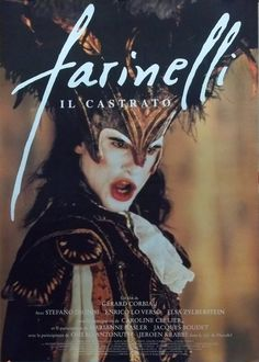 Farinelli, il Castrato (1994).  1780. Farinelli, the famous castrato singer of the 18th century, one of the greatest artists in the history of opera.  Farinelli, is the artistic name of Carlo Broschi.  He was castrated in his childhood in order to preserve his voice.  During his life he becomes to be a very famous opera singer.