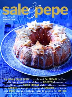Dal 20 novembre è disponibile la nuova edizione di Sale&Pepe ricca di idee per un magico Natale, dai piatti della tradizione ai decori per la tavola