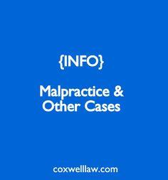 {INFO}: Malpractice & Other Cases  coxwelllaw.com