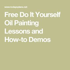 Free Do It Yourself Oil Painting Lessons and How-to Demos