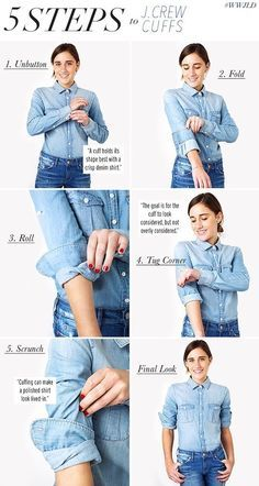 Clothing Tips & Tricks Every Girl Should Know (Life Hacks) 31 Clothing Tips Every Girl Should Know, like how to get the perfect J Crew Clothing Tips Every Girl Should Know, like how to get the perfect J Crew cuff! Look Fashion, Fashion Outfits, Womens Fashion, Fashion Trends, Fashion 101, J Crew Outfits, Jean Shirt Outfits, Chambray Shirt Outfits, Korean Fashion