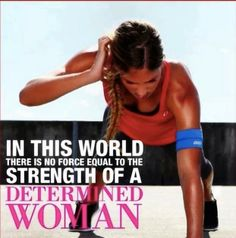 Determined Women--a force to reckon with!