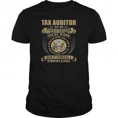 Cool  Best Tax Auditor - We Do-front Shirt T-Shirts #tee #tshirt #Job #ZodiacTshirt #Profession #Career #auditor