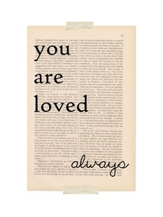 love quote dictionary art - YOU ARE LOVED Always print - love quote poster. $9.00, via Etsy.