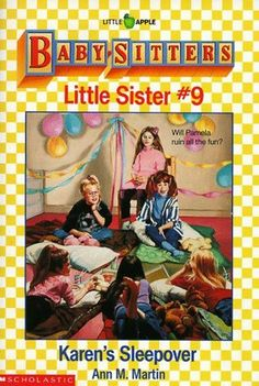 """Read """"Karen's Sleepover (Baby-Sitters Little Sister by Ann M. Martin available from Rakuten Kobo. Karen is so excited. Her father is allowing her to have her first sleepover and all the girls in her class are invited. Sisters Book, Little Sisters, 90s Childhood, Childhood Memories, Babysitters Club Books, Spooky Stories, 90s Nostalgia, 90s Kids, Back In The Day"""