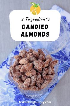 Almond, Sugar and cinnamon is all we need to make this quick and easy Candied Almonds on stove top. #appetizer #almonds #candiedalmonds #sweetalmonds #snack @mycookinjourney | mycookingjourney.com