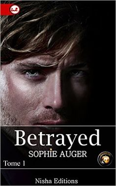 Telecharger Betrayed – Tome 1 de Sophie Auger Kindle, PDF, eBook, Betrayed –…