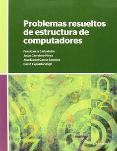 Problemas resueltos de estructura de computadores / Félix García Carballeira ... [et al.]
