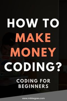 Coding for beginners: How to make money coding and programming? Learn how to start a web development career and start making money while you're still learning. Find out how to learn coding and start coding projects of your own to boost your future career. Learn Computer Coding, Basic Computer Programming, Start Coding, Learn Programming, Python Programming, How To Learn Coding, Arduino Programming, Data Science, Computer Science