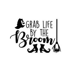 Silhouette Design Store - View Design grab life by the broom Halloween Quotes, Halloween Signs, Halloween Cards, Holidays Halloween, Halloween Diy, Halloween Witches, Happy Halloween, Halloween Decorations, Vinyl Projects