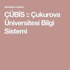 ÇÜBİS :: Çukurova Üniversitesi Bilgi Sistemi