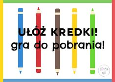 Dzieckiem bądź: Ułóż kredki w Dzień Kredki! Gra do pobrania Gra, Art Supplies, Bar Chart, Education, School, Multimedia, Skinny, Therapy, Speech Language Therapy