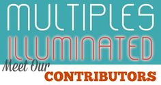 Meet the 20 contributors to the anthology, Multiples Illuminated: A Collection of Stories and Advice from Parents of Twins, Triplets and More