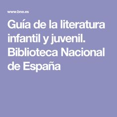 Guía de la literatura infantil y juvenil. Biblioteca Nacional de España