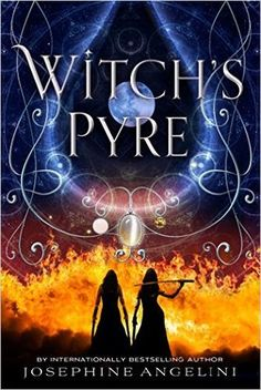 Witch's Pyre (The Worldwalker Trilogy #3) by Josephine Angelini - September 20th 2016 by Feiwel & Friends