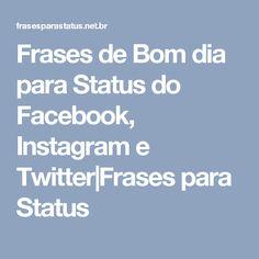 Frases de Bom dia para Status do Facebook, Instagram e Twitter|Frases para Status