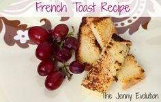 Perfect French Toast Recipe for Brunch | The Jenny Evolution