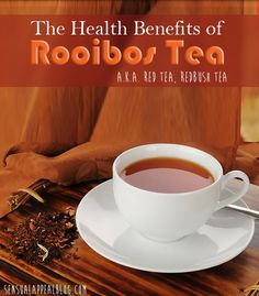 The Health Benefits of Rooibos Tea #tealover