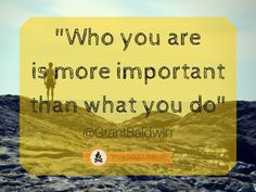 who you are in more important that what you are - Google Search