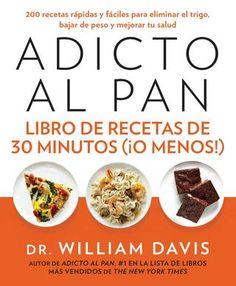 Adicto al pan (Libro de recetas de 30 minutos (¡o menos!) Armado de la versión en español Agencia: Grafika