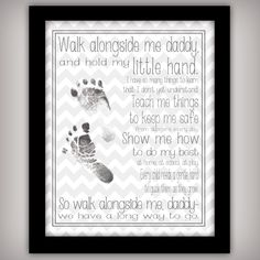 Walk with Me, Daddy - 8x10 DIGITAL Art Print - INSTANT DOWNLOAD - Personalize with your child's foot prints - Gift for new Dads - Printable by buhbay on Etsy https://www.etsy.com/listing/152085112/walk-with-me-daddy-8x10-digital-art