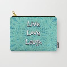 Live Love Laugh Carry-All Pouch