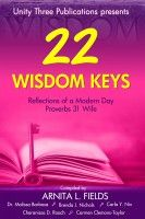 22 Wisdom Keys Reflections of a Modern Day Proverbs 31 Wife, an ebook by Arnita L. Fields at Smashwords