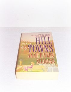 "Vintage Book ""Hill Towns"" Ann Rivers Siddons 1994 Vintage Paperback Best Selling Author Romance Adventure by SheCollectsICreate on Etsy"