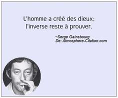 L'homme a créé des dieux; l'inverse reste à prouver.  Trouvez encore plus de citations et de dictons sur: http://www.atmosphere-citation.com/populaires/lhomme-a-cree-des-dieux-linverse-reste-a-prouver.html?