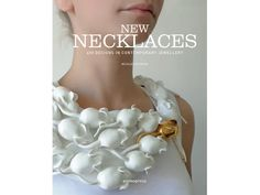"cover of ""New Necklaces"" Book by Nicolas Estrada with Raluca Buzura necklace Contemporary Jewellery, Modern Jewelry, Metal Jewelry, Contemporary Design, Jewelry Art, Jewelry Design, New Necklace Designs, Tapas, Ceramic Necklace"