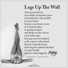 health motivation Legs Up The Wall This powerful yet Incredibly restorative pose Is beneficial to the health of your heart. It gives your heart a rest so Beginner Yoga, Yoga For Beginners, Yoga Fitness, Health Fitness, Fitness Plan, Wall Yoga, Legs Up The Wall, Health And Wellness Quotes, Relaxing Yoga