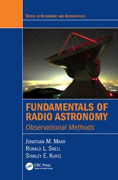 Fundamentals of Radio Astronomy: Observational Methods (Series in Astronomy and…