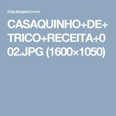 CASAQUINHO+DE+TRICO+RECEITA+002.JPG (1600×1050)