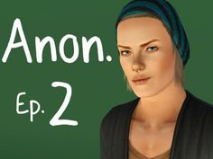 """Anon. - Ep. 2 - """"The Tucker/Taylor situation"""" (Sims 3 Series)"""