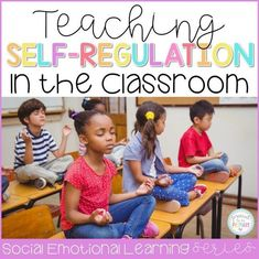 7 important ideas for teaching kids to self-regulate in the classroom and develop self-control and self-esteem. Teach children to manage their emotions and behaviors with a calming down kit, yoga, brain breaks, and more.
