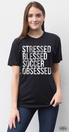 Stressed, blessed soccer obsessed! Celebrate the #soccerlife with our NEW collection of apparel, accessories and more! Perfect for a soccer player, parent or fan!