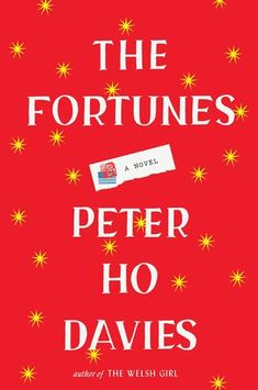 The Fortunes by Peter Ho Davies — Reviews, Discussion, Bookclubs, Lists