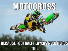 motocross , because football players need heros too. Honestly love this so much Dirtbike Memes, Motocross Funny, Motocross Quotes, Dirt Bike Quotes, Motorcycle Memes, Motocross Riders, Biker Quotes, Motocross Girls, Biker Sayings