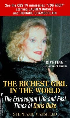 The Richest Girl in the World The Extravagant Life and Fast Times of Doris Duke, Stephanie Mansfield.