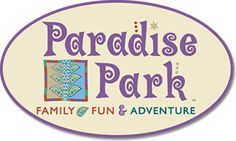 Paradise Park - 9:30-6, flex pass is $14/kid, $5/adult, Edutainment area, foam factory and jr. mini golf