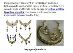 Engage for online artificial jewellery shopping which were used to convey an individual's status within the tribe. http://sonijewells.in