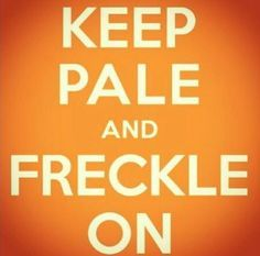 Hahaha funny quote about freckles