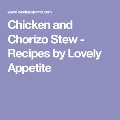 Chicken and Chorizo Stew - Recipes by Lovely Appetite