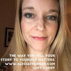 The way you tell your story to yourself matters. #amycuddy  Goes back to how you think! Agree?  Tell me your story inside @aleciamstringer
