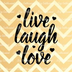 Live Laugh Love SVG, Motivational quotes SVG, Inspirational quote svg, Positive quote SVG, cricut, Sayings, Eps, Png, Jpg, Dxf, Vector, by SVGEnthusiast on Etsy