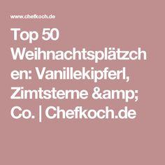 Top 50 Weihnachtsplätzchen: Vanillekipferl, Zimtsterne & Co. | Chefkoch.de
