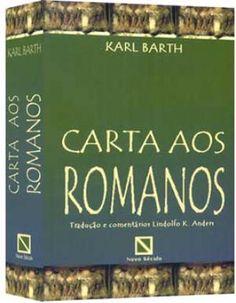 Livro Carta aos Romanos - Karl Barth - Karl Barth - Casa da Bíblia Online