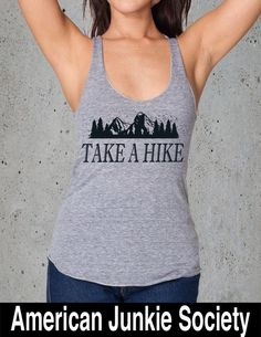 TAKE A HIKE shirt american apparel Tank Top,Tumblr, Instagram- graphic shirt-gift- graphic tee- graphic design- birthday S M L7Color Options by AmericanJunkieSoc on Etsy