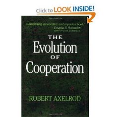 The Evolution of Cooperation by Robert Axelrod