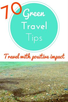Are you amongst the fortunate few to be able to travel? Lucky you! Now let's make the most out of it! Not just for yourself but for the places and people that you're visiting. Our travels can bring huge benefits to local communities. It can also destroy a destination. Here's 70 green travel tips!